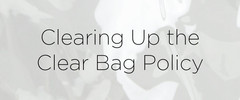 Clearing Up the Clear Bag Policy