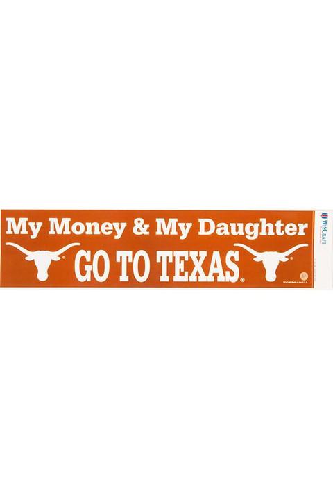 My money my daughter go to texas bumper sticker 12 x 3