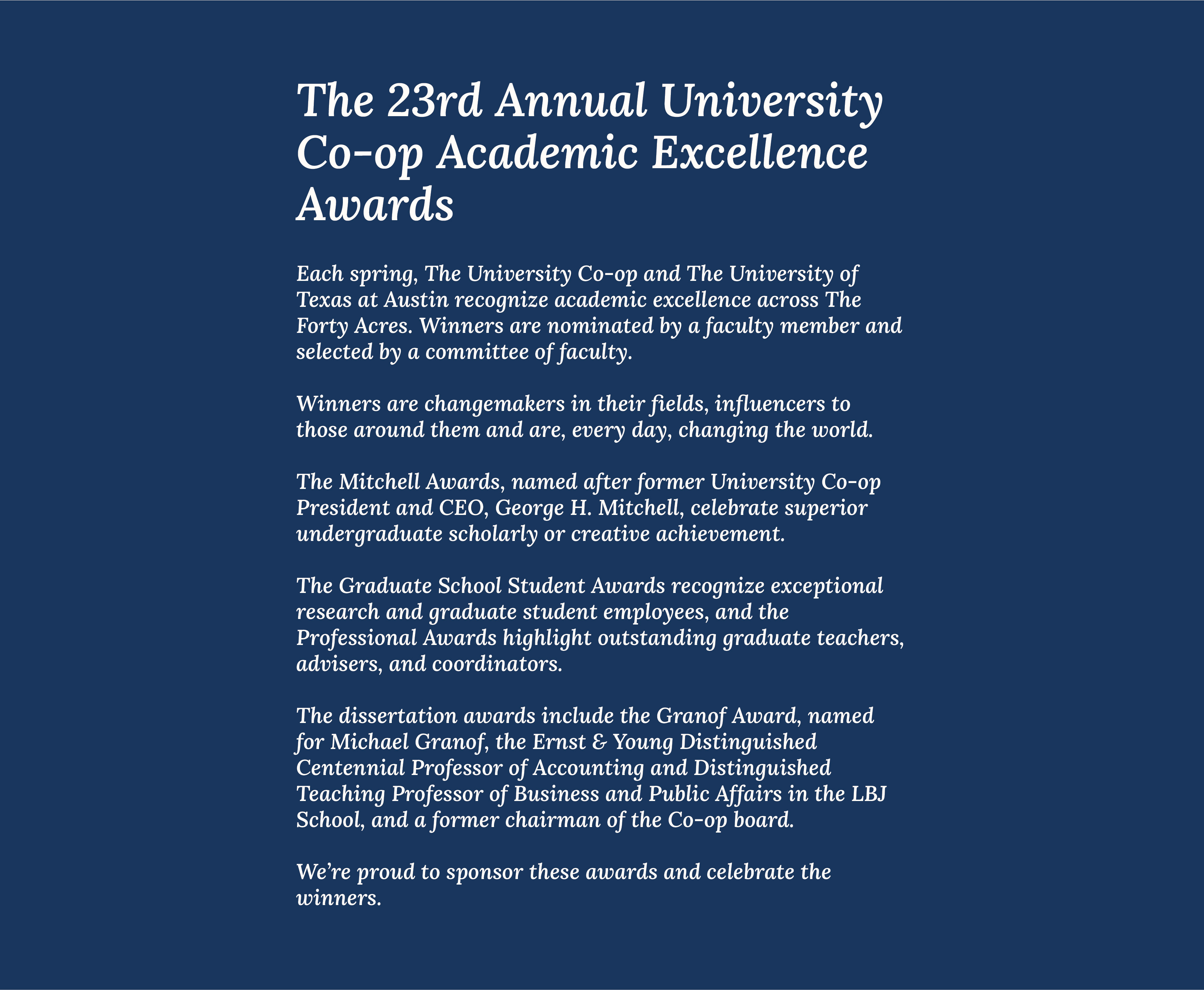 Each spring, The University Co-op and The University of Texas at Austin celebrate academic excellence across the forty acres.