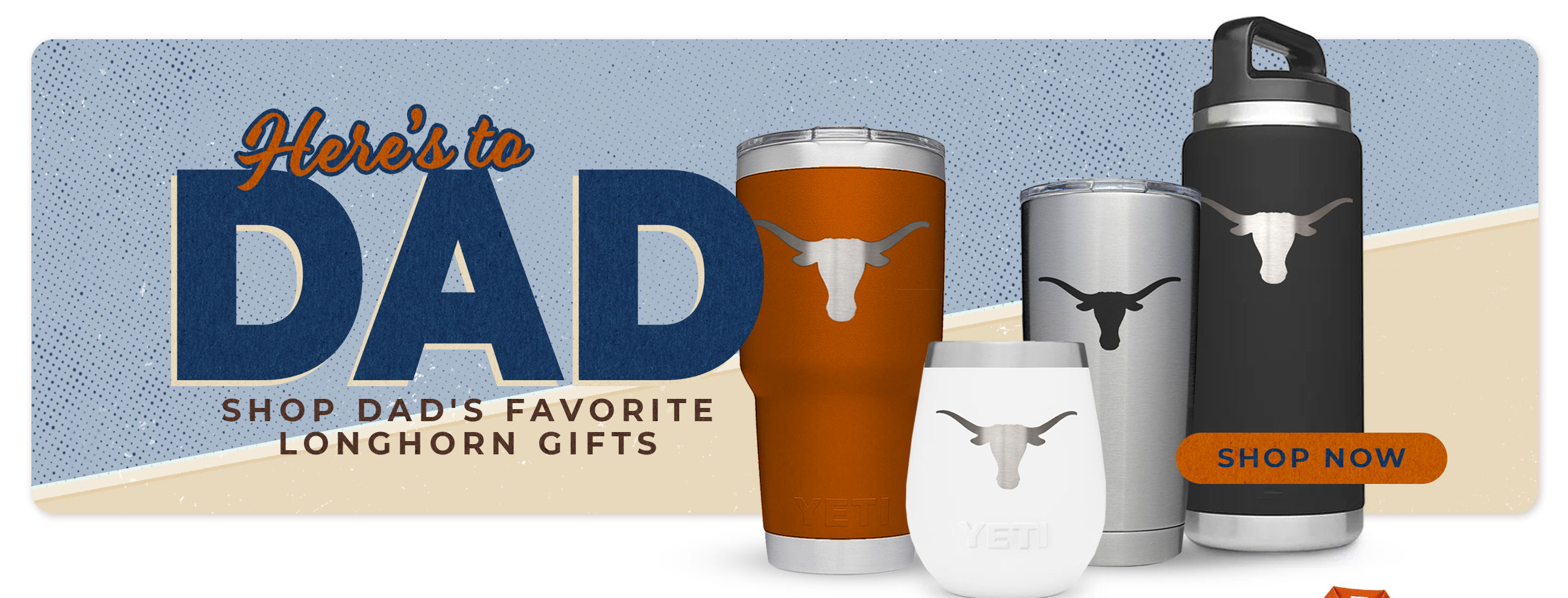 Here's to Dad! Shop Gifts for Longhorn Dads