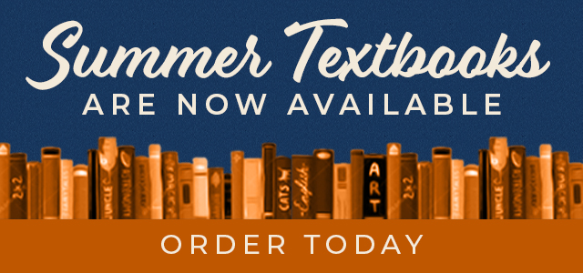 Summer Textbooks are now Available! Order now.