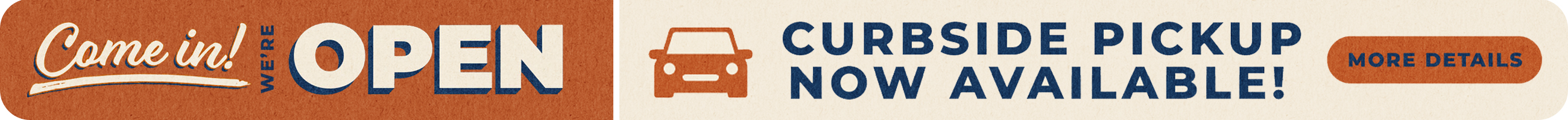 We're Open! Curbside is now Available