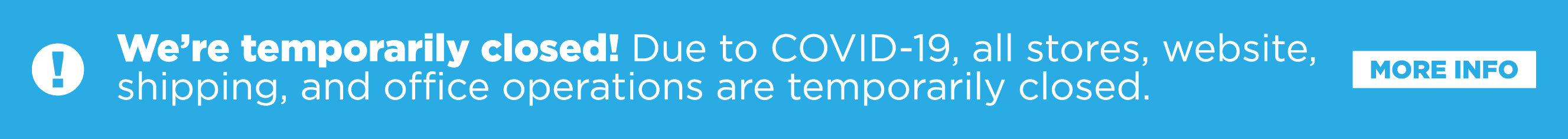 Covid-19 Update: We will be temporarily closing our physical locations at the ned of business on Friday 3/20/20